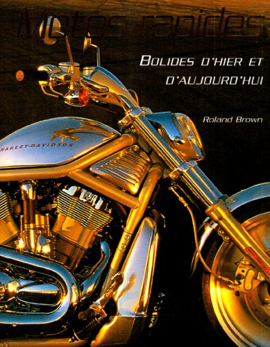9781405479424: Motos rapides : Bolides d'hier et d'aujourd'hui