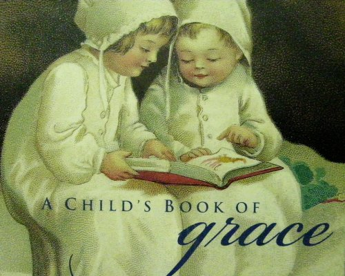 9781405481731: A Child's Book of Grace