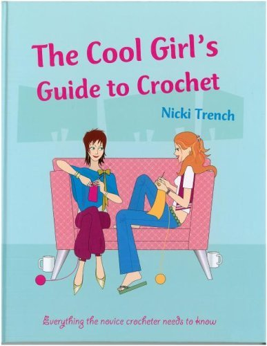 Cool Girls Guide To Crochet: Nicki Trench