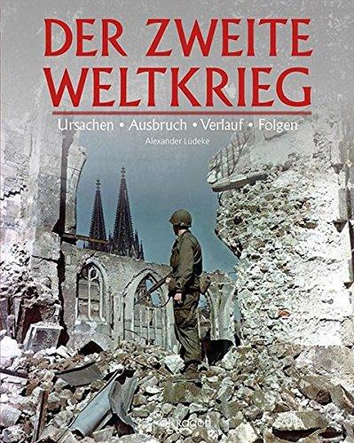 9781405485852: Geschichte des 2. Weltkriegs: Ursachen, Ausbruch, Verlauf & Folgen