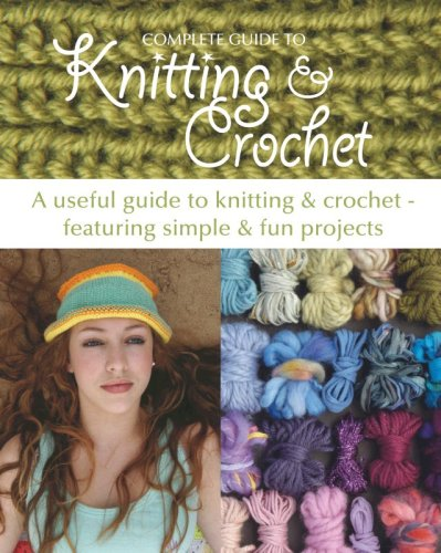 9781405486101: Complete Guide to Knitting and Crochet