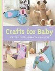 9781405486453: Crafts for Baby: Beautiful Gifts and Practical Projects