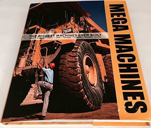 9781405486552: Mega Machines: The Biggest Machines Ever Built: Ships, Planes, Trains, Cars, Rockets, Diggers, Cranes, Trucks