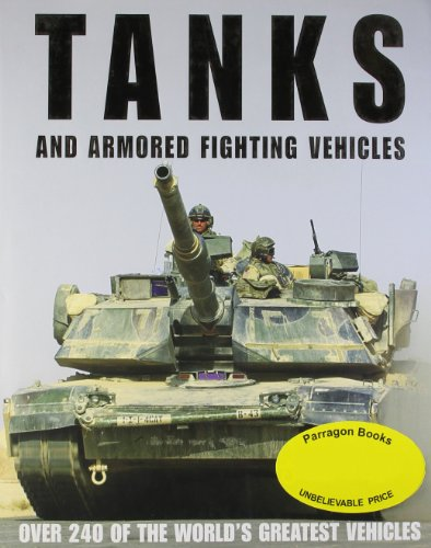 9781405486644: Tanks and Armoured Fighting Vehicles: The World's Greatest Vehicles