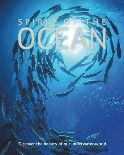 9781405486743: Spirit of the Ocean: Discover the Beauty of Our Underwater World