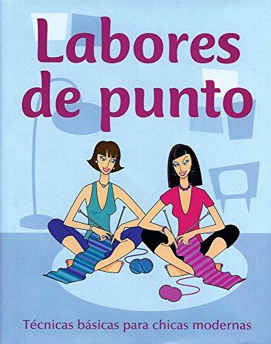 9781405486996: Labores de punto - Tecnicas basicas paras chicas modernas (Spanish)