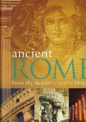 9781405487948: ANCIENT ROME : FROM THE REPUBLIC TO THE EMPIRE
