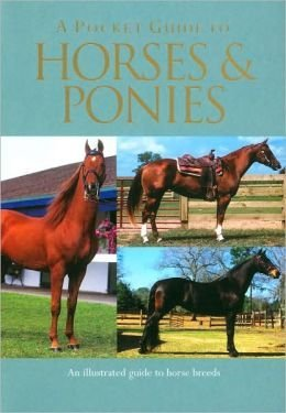 9781405488051: A Pocket Guide To Horses and Ponies: An Illustrated Guide to Horse Breeds