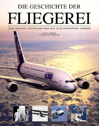 9781405489508: Die Geschichte der Fliegerei: Von den Flugpionieren bis zur Erkundung des Alls