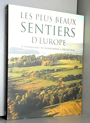 9781405490382: Les plus beaux sentiers d'Europe : 35 itinéraires de randonnée à découvrir