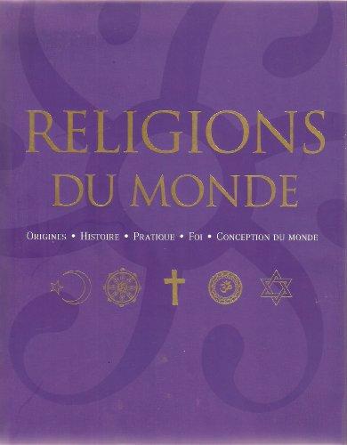 Religions du monde : Origines, histoire, pratique,: Franjo Terhart