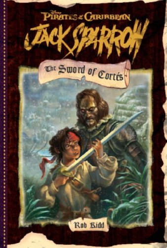 9781405490610: The Sword of Cortes (Disney's Pirates of the Caribbean - Jack Sparrow #4)