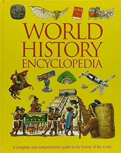 World History Encyclopedia: A Complete and Comprehensive: Anita Ganeri, Hazel