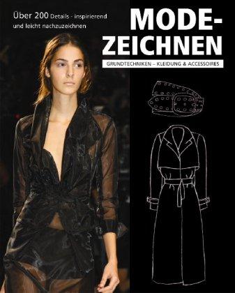Modezeichnen - Gundtechniken Kleidung und Accesoires