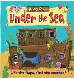 9781405492218: Busy Day Under the Sea (Lift the Flaps, Find the Secrets!)