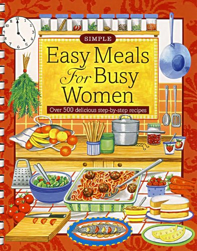 Easy Meals for Busy Women: Over 500: Editor-Fiona Biggs