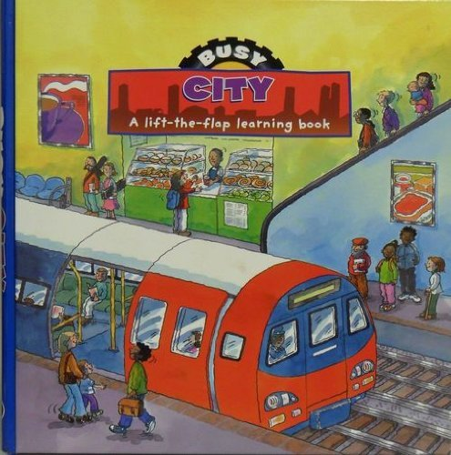9781405495004: Busy City: A Lift-the-flap Learning Book (Busy Books)