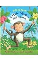Little Monkey and Friends (Soft-to-Touch): Kath Jewitt; Illustrator-Steve