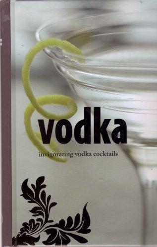 9781405495127: Vodka: Invigorating Vodka Cocktails