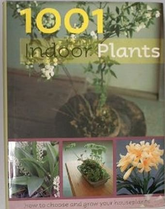 1001 Indoor Plants: Odile Koenig; Collaborator-Paul Collen