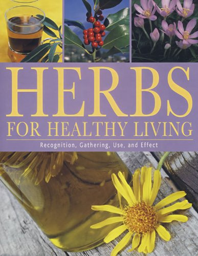 Herbs for Healthy Living: Recognition, Gathering, Use,: Kunkele, Ute, Lohmeyer,