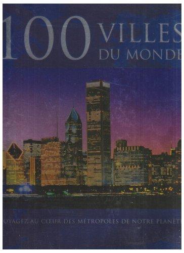 9781405499064: 100 Villes du monde : Voyagez au coeur des métropoles de notre planète