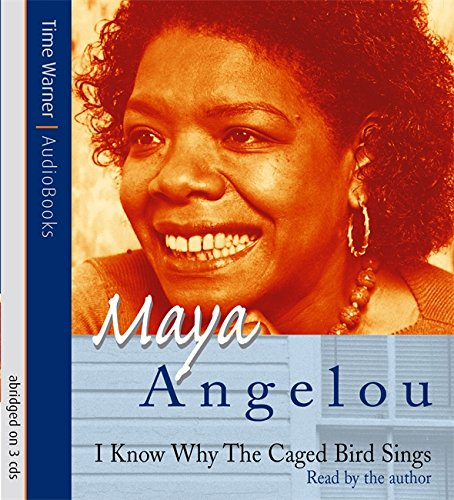I Know Why The Caged Bird Sings: Angelou, Dr Maya