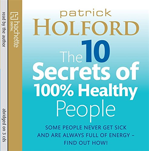 9781405507592: The 10 Secrets of 100% Healthy People: Some People Never Get Sick and Are Always Full of Energy – Find Out How!