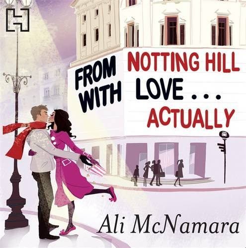 9781405518291: From Notting Hill with Love... Actually