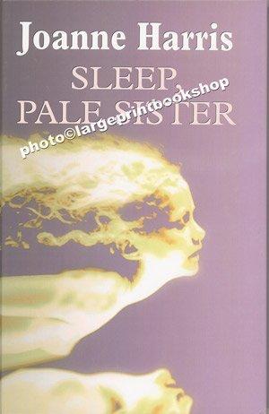 9781405611091: Sleep, Pale Sister (Chivers Large Print)