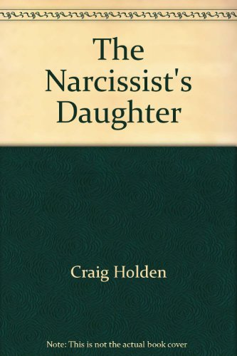 9781405613682: The Narcissist's Daughter