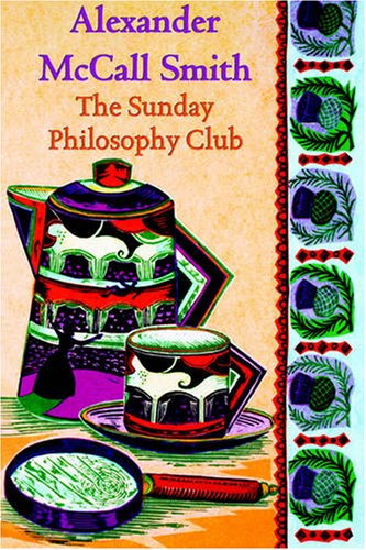 The Sunday Philosophy Club (Sunday Philosophy Club, #1) (1405620064) by Alexander McCall Smith