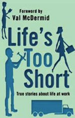 9781405622868: Life's Too Short: True Stories About Life at Work (Large Print Edition)