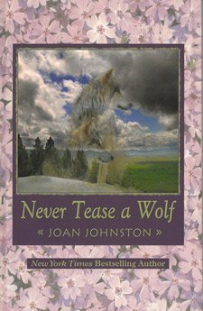 Never Tease a Wolf (1405633530) by Joan Johnston