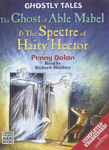 9781405650731: Ghostly Tales: The Ghost Of Able Mabel & The Spectre Of Hairy Hector