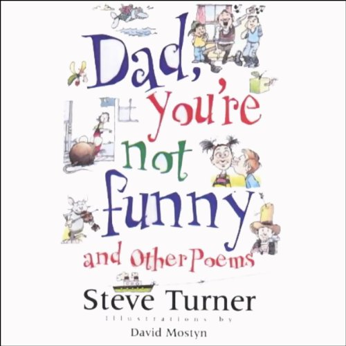 Dad, You're Not Funny (1405655631) by Turner, Steve