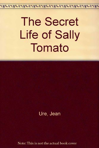 9781405660181: The Secret Life of Sally Tomato