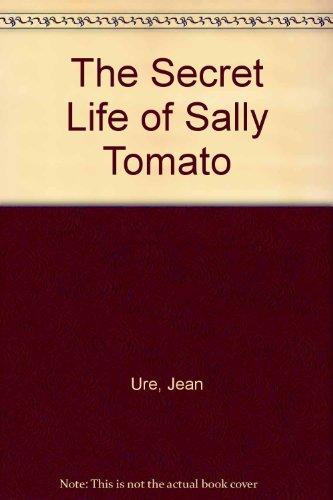 9781405660181: The Secret Life of Sally Tomato