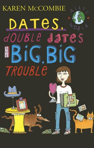 9781405660457: Dates, Double Dates and Big, Big Trouble (Ally's World)