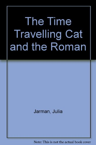 9781405660693: The Time Travelling Cat and the Roman