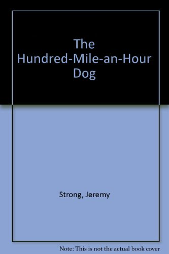 9781405661171: The Hundred-Mile-an-Hour Dog