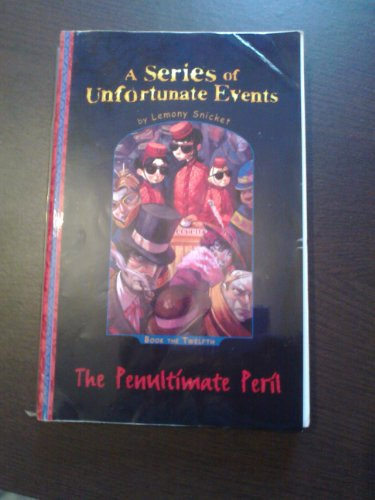 9781405661270: The Penultimate Peril (A Series of Unfortunate Events)