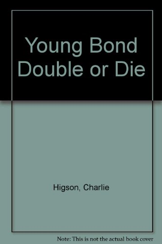 9781405661973: Young Bond Double or Die