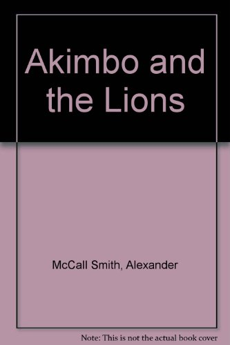 Akimbo and the Lions: Alexander McCall Smith