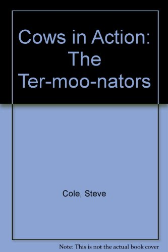 9781405662956: Cows in Action: The Ter-moo-nators