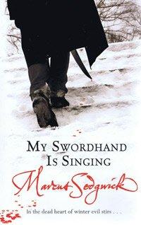 9781405663526: My Swordhand is Singing