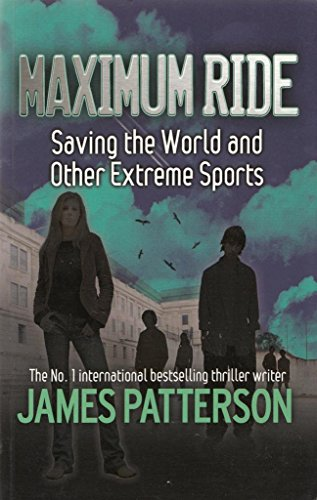 9781405663601: Saving the World and Other Extreme Sports (Maximum Ride)