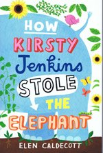 9781405663809: How Kirsty Jenkins Stole the Elephant