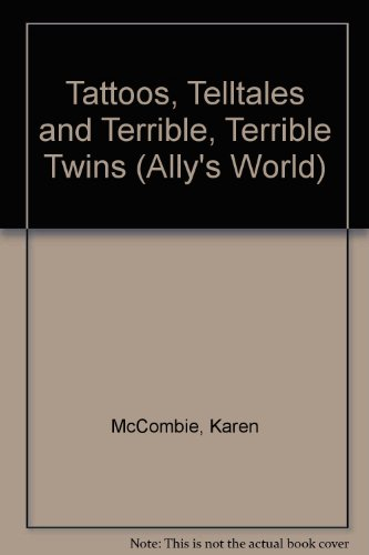 9781405663922: Tattoos, Telltales and Terrible, Terrible Twins (Ally's World)