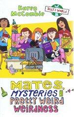 9781405663946: Mates, Mysteries and Pretty Weird Weirdness (Ally's World)